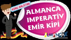 Almanca'da Der Imperativ (Almanca'da Emir Kipi ve Emir Cümleleri)