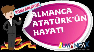 Almanca Atatürk'ün Hayatı (Atatürk'ün Almanca Biyografisi)