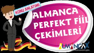 Almanca Fiillerin Perfekt Çekimli Halleri